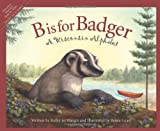img - for B is for Badger: A Wisconsin Alphabet (Discover America State by State) book / textbook / text book