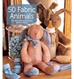 Marie Claire Idees 50 Fabric Animals by Marie Claire Idees ( Author ) ON Feb-28-2012, Paperback