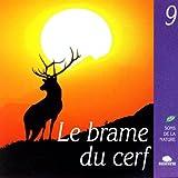 echange, troc  - Le Brame du Cerf