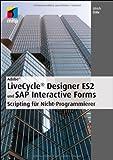 Ulrich Bähr Adobe LiveCycle® Designer ES2 und SAP Interactive Forms: Scripting für Nicht-Programmierer