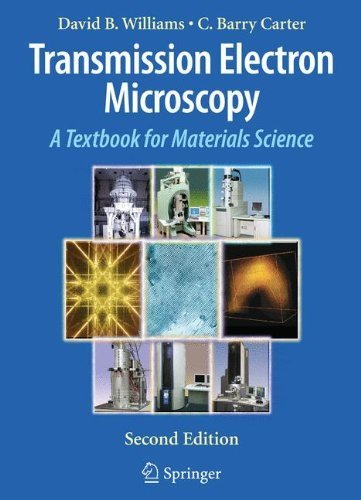 Transmission Electron Microscopy: A Textbook For Materials Science By Williams, David B., Carter, C. Barry (2011) Hardcover