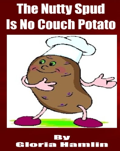 Free Kindle Book : The Nutty Spud Is No Couch Potato