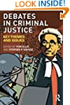 Debates in Criminal Justice: Key Them...