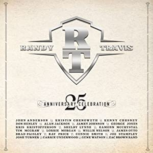 Randy Travis : 25 Anniversary Celebration