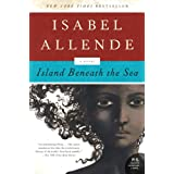 Island Beneath the Sea: A Novel (P.S.) ~ Isabel Allende