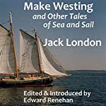 Make Westing: And Other Tales of Sea and Sail | Jack London
