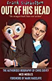 FRANK SIDEBOTTOM - OUT OF HIS HEAD: The Authorised Biography of Chris Sievey (English Edition)
