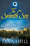Reay Tannahill The Seventh Son: A Unique Portrait of Richard III