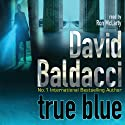 True Blue (       UNABRIDGED) by David Baldacci Narrated by Ron McLarty