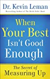 When Your Best Isnt Good Enough: The Secret of Measuring Up