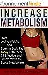 Increase Metabolism: Start Losing Wei...