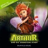 Arthur und die Verbotene Stadt - 6 CDs - Luc Besson; Christian Brückner