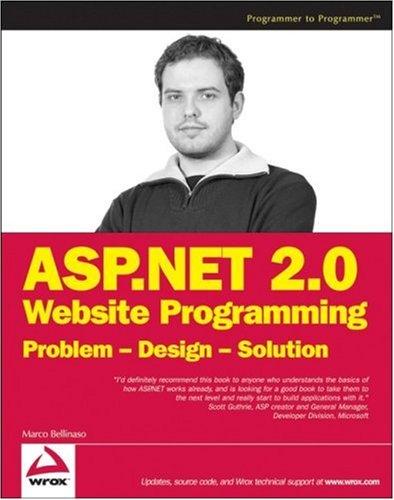 ASP.NET 2.0 Website Programming: Problem, Design, Solution (Programmer to Programmer)