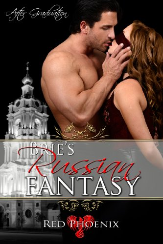 Red Phoenix - Brie's Russian Fantasy (After Graduation, #3)