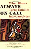 Always on Call: When Illness Turns Families into Caregivers (United Hospital Fund Book)