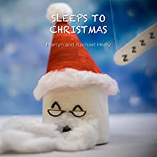 Sleeps to Christmas: Sleep Stories Audiobook by Martyn Healy, Rachael Healy Narrated by Martyn Healy, Rachael Healy