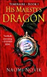 img - for His Majesty's Dragon (Temeraire, Book 1) book / textbook / text book