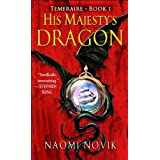 "His Majesty's Dragon: Temeraire, Book 1von ""Naomi Novik"""