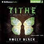 Tithe: A Modern Faerie Tale (       UNABRIDGED) by Holly Black Narrated by Kate Rudd