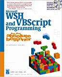 Microsoft WSH and VBScript Programming for the Abs