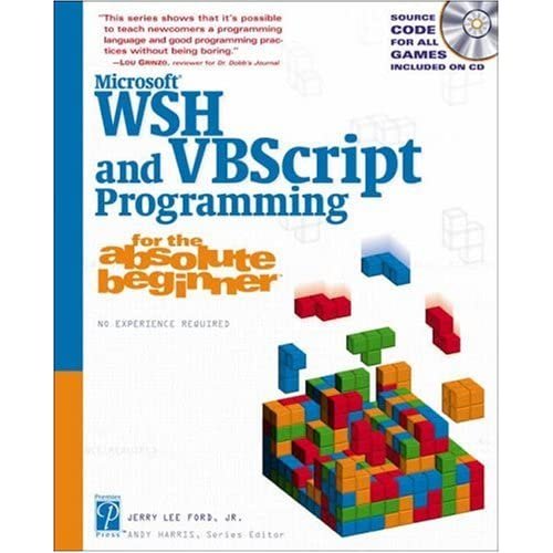 Microsoft WSH and VBScript Programming for the Absolute Beginner