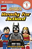 DK Readers: LEGO® DC Super Heroes: Ready for Action!