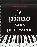 echange, troc Collectif - LE PIANO SANS PROFESSEUR