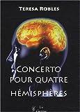 echange, troc Teresa Robles - Concerto pour quatre hémisphères
