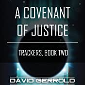 A Covenant of Justice: Trackers, Book Two | David Gerrold