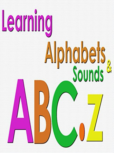 Learning Alphabets and Sounds ABC...Z