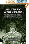 Military Workfare: The Soldier and So...