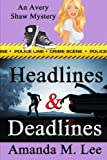 Headlines & Deadlines (An Avery Shaw Mystery) (Volume 7)