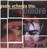 echange, troc Paolo Achenza Trio - Ombre
