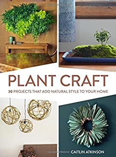 Book Cover: Plant Craft: 30 Projects that Add Natural Style to Your Home
