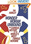 Wonder Woman Unbound: The Curious His...
