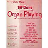 Tri-Chord Organ Playing No. 5 Popular Music (For Pre-Set and Spinet Model Hammond Organ)