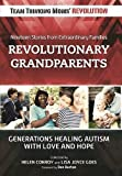 img - for Revolutionary Grandparents: Generations Healing Autism with Love and Hope book / textbook / text book