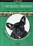 Il mio bulldog e bouledogue. Con DVD