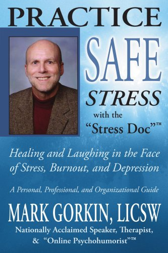Practice Safe Stress: Healing & Laughing In The Face Of Stress, Burnout + Depression