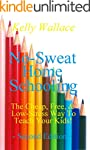NEW! No-Sweat Home Schooling: The Che...