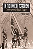 img - for In the Name of Terrorism: Presidents on Political Violence in the Post-World War II Era (Suny Series on the Presidency: Contemporary Issues; Suny Series in the Trajectory of Terror) book / textbook / text book