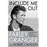 Include Me Out: My Life from Goldwyn to Broadway ~ Robert Calhoun