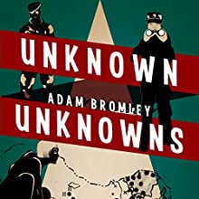 Unknown Unknowns (       UNABRIDGED) by Adam Bromley Narrated by Barnaby Edwards