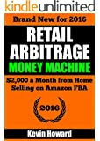 Retail Arbitrage Money Machine: $2,000 a Month from Home Selling on Amazon FBA (2016)
