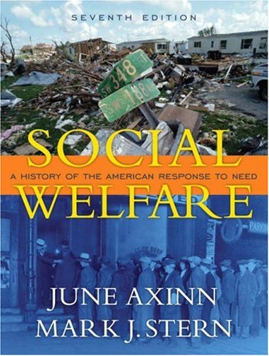Social Welfare: A History of the American Response to Need (7th Edition)