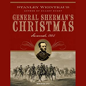 General Sherman's Christmas: Savannah, 1864 | [Stanley Weintraub]