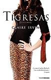 Claire Irvin Tigresas = Cougars (Novela Vergara)