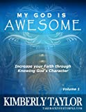My God is Awesome: Increase your Faith through Knowing Gods Character
