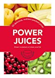 Penny Hunking Power Juices: 50 Energizing Juices and Smoothies