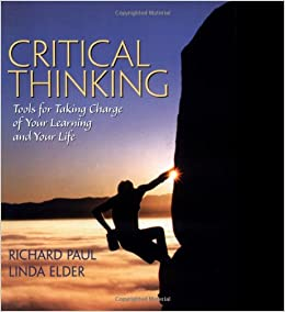richard paul critical thinking Richard paul's critical thinking is a disciplined intellectual process that actively seeks to analyze, conceptualize, summarize and value information this evaluation of data can be based on experience, observation, reasoning or communication and serves.